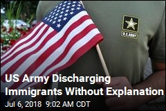 US Army Discharging Immigrants Without Explanation
