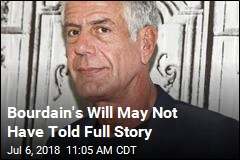 Bourdain's Will May Not Have Told Full Story