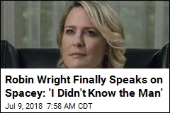 Robin Wright Finally Speaks on Spacey: 'I Didn't Know the Man'