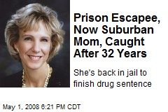 Prison Escapee, Now Suburban Mom, Caught After 32 Years