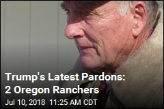 Trump's Latest Pardons: 2 Oregon Ranchers