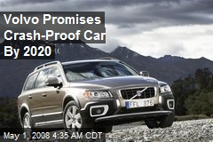 Volvo Promises Crash-Proof Car By 2020
