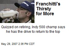Franchitti's Thirsty for More