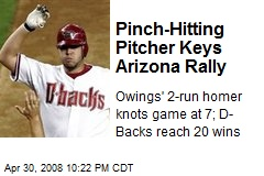 Pinch-Hitting Pitcher Keys Arizona Rally