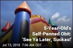 5-Year-Old's Self-Penned Obit: 'See Ya Later, Suckas!'