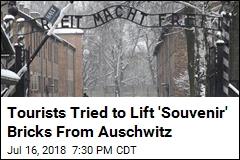 Tourists Tried to Lift 'Souvenir' Bricks From Auschwitz