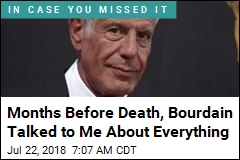 Months Before Death, Bourdain Talked to Me About Everything