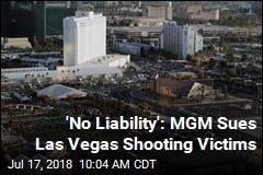 'No Liability': MGM Sues Las Vegas Shooting Victims