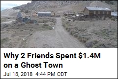 Why 2 Friends Spent $1.4M on a Ghost Town