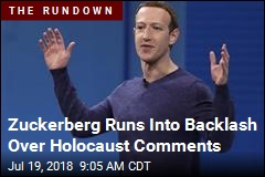 Zuckerberg Runs Into Backlash Over Holocaust Comments