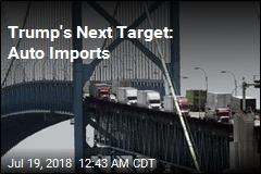Trump's Next Target: Auto Imports