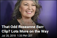 That Odd Roseanne Bar Clip? Lots More on the Way