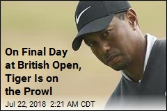 On Final Day at British Open, Tiger Is on the Prowl