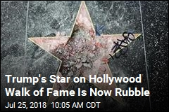 Trump's Star on Hollywood Walk of Fame Is Now Rubble
