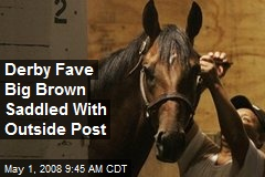 Derby Fave Big Brown Saddled With Outside Post