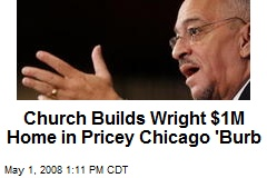 Church Builds Wright $1M Home in Pricey Chicago 'Burb