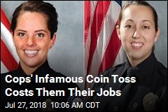 Cops in Coin-Flip Arrest Are Fired