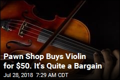 $250K Violin Sold at Pawn Shop for $50