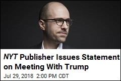 NYT Publisher Says He Told Trump to Tone Down Rhetoric