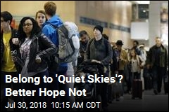 You Don't Want to Belong to 'Quiet Skies' Travel Group