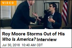 Roy Moore Storms Out of His Who Is America? Interview