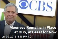 Moonves Remains in Place at CBS, at Least for Now