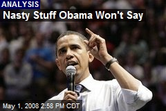 Nasty Stuff Obama Won't Say
