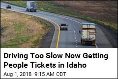 Thanks to New Idaho Law, 2 'Slowpokes' Get Tickets