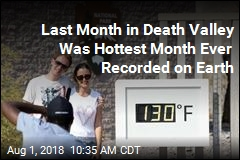 July in Death Valley Was Earth's Hottest Month Ever Recorded