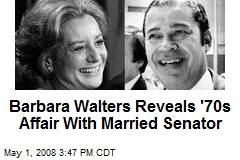 Barbara Walters Reveals '70s Affair With Married Senator