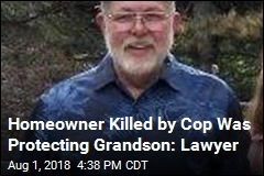 Homeowner Killed by Cop Was Protecting Grandson: Lawyer