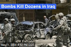 Bombs Kill Dozens in Iraq