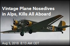 Vintage Plane Nosedives in Alps, Kills All Aboard