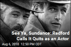See Ya, Sundance: Redford Calls It Quits as an Actor