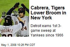 Cabrera, Tigers Lower Broom in New York