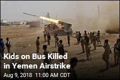 Kids on Bus Killed in Yemen Airstrike