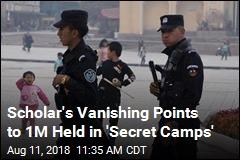 Scholar's Vanishing Points to 1M Held in 'Secret Camps'