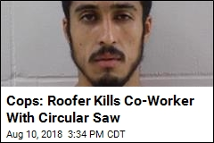Cops: Roofer Kills Co-Worker With Circular Saw