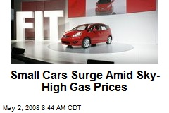 Small Cars Surge Amid Sky-High Gas Prices