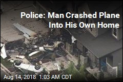 Police: Man Crashed Plane Into His Own Home After Assaulting Wife