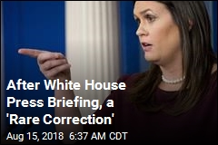 After White House Press Briefing, a 'Rare Correction'