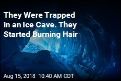 They Were Trapped in an Ice Cave. They Started Burning Hair