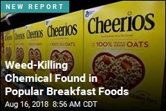 Weed-Killing Chemical Detected in Cheerios, Quaker Oats