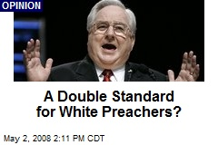 A Double Standard for White Preachers?