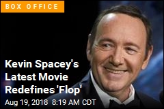 Kevin Spacey's Latest Disaster: $126