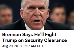 Brennan Threatens to Sue Trump Over Security Clearance