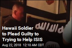 Hawaii Soldier to Plead Guilty to Trying to Help ISIS