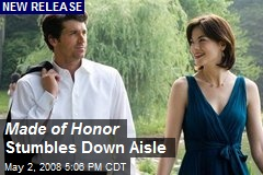 Made of Honor Stumbles Down Aisle