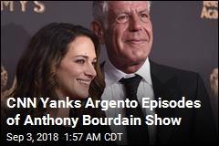 CNN Yanks Argento Episodes of Anthony Bourdain Show