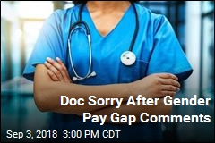Texas Doc Sorry for Saying Women Deserve Pay Gap